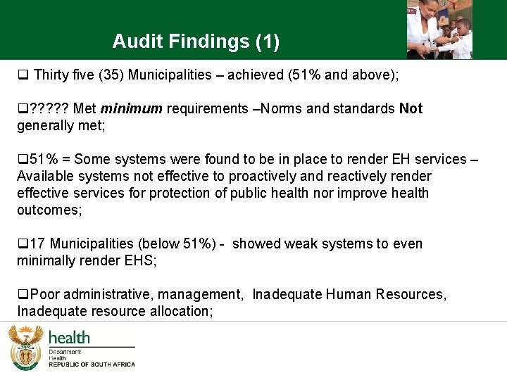 Audit Findings (1) q Thirty five (35) Municipalities – achieved (51% and above); q?