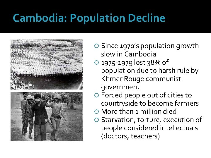 Cambodia: Population Decline Since 1970's population growth slow in Cambodia 1975 -1979 lost 38%