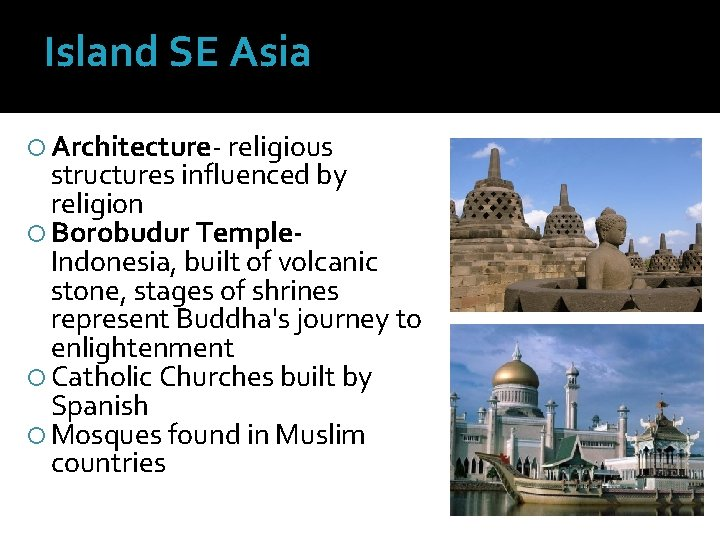 Island SE Asia Architecture- religious structures influenced by religion Borobudur Temple. Indonesia, built of