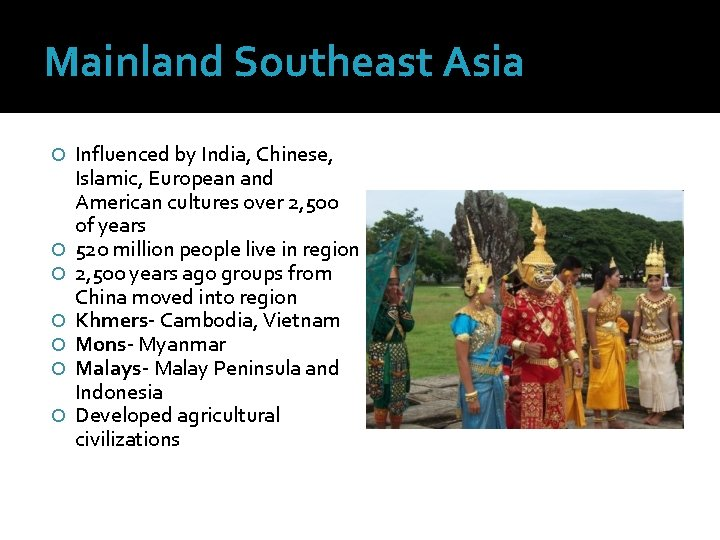 Mainland Southeast Asia Influenced by India, Chinese, Islamic, European and American cultures over 2,