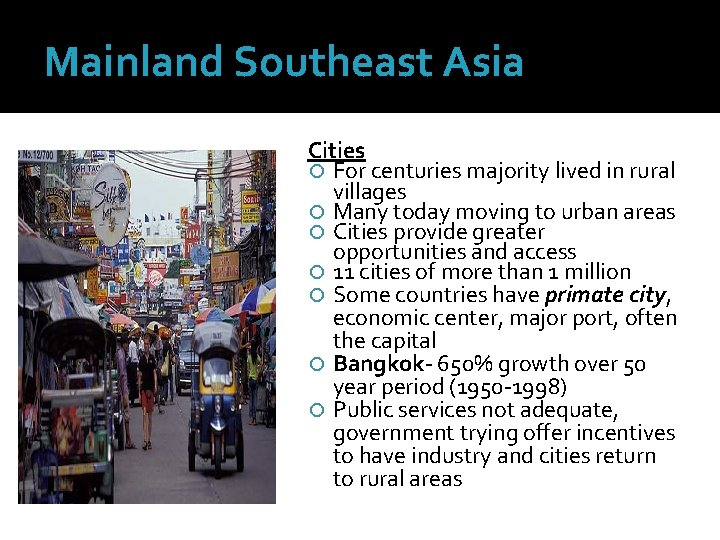 Mainland Southeast Asia Cities For centuries majority lived in rural villages Many today moving