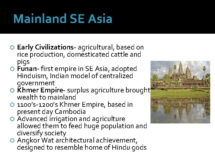 Mainland SE Asia Early Civilizations- agricultural, based on rice production, domesticated cattle and pigs