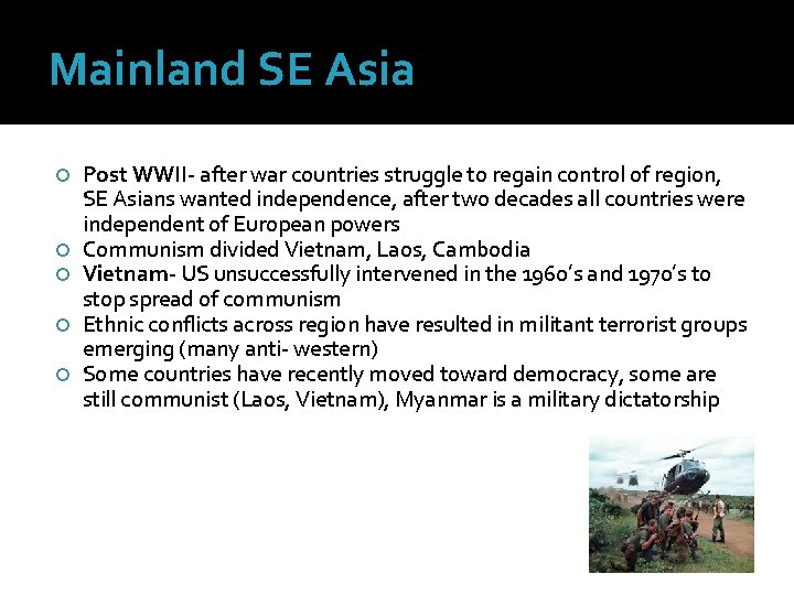 Mainland SE Asia Post WWII- after war countries struggle to regain control of region,