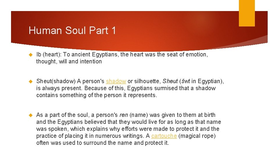 Human Soul Part 1 Ib (heart): To ancient Egyptians, the heart was the seat