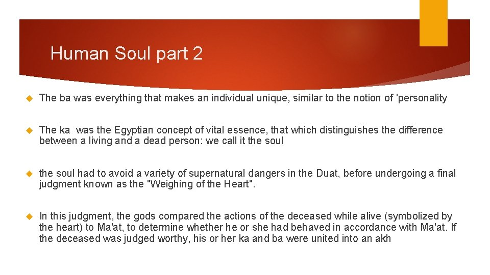 Human Soul part 2 The ba was everything that makes an individual unique, similar