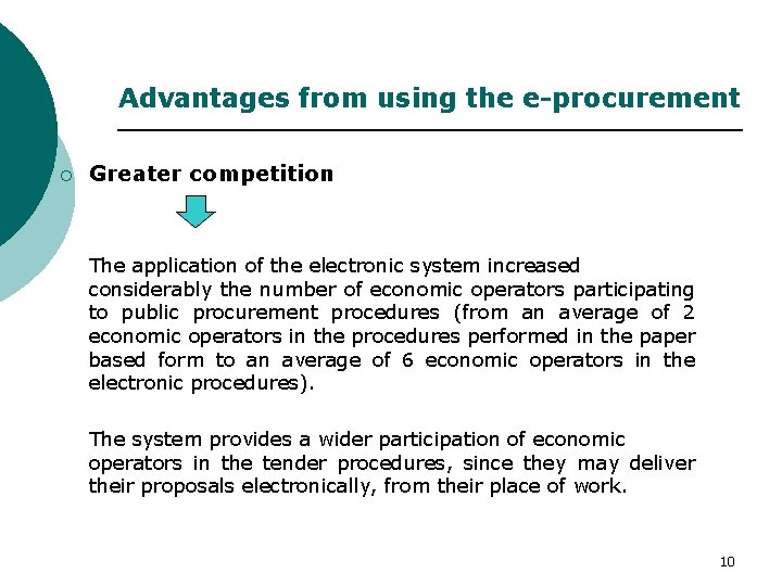 Advantages from using the e-procurement ¡ Greater competition The application of the electronic system