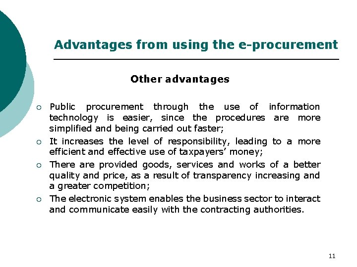 Advantages from using the e-procurement Other advantages ¡ ¡ Public procurement through the use