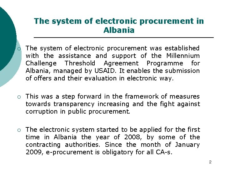 The system of electronic procurement in Albania ¡ The system of electronic procurement was