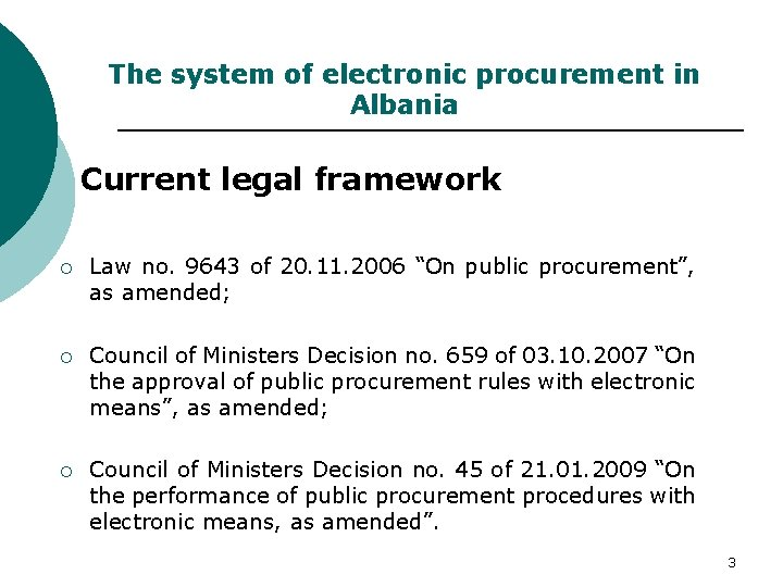The system of electronic procurement in Albania Current legal framework ¡ Law no. 9643