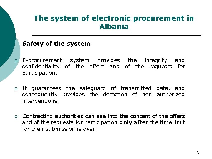 The system of electronic procurement in Albania Safety of the system ¡ E-procurement system