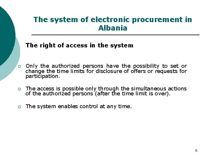 The system of electronic procurement in Albania The right of access in the system