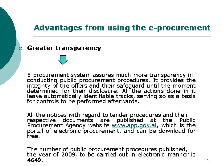 Advantages from using the e-procurement ¡ Greater transparency E-procurement system assures much more transparency
