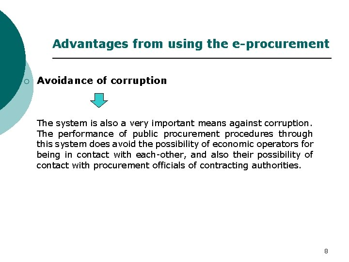 Advantages from using the e-procurement ¡ Avoidance of corruption The system is also a