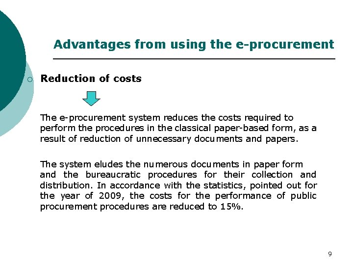 Advantages from using the e-procurement ¡ Reduction of costs The e-procurement system reduces the