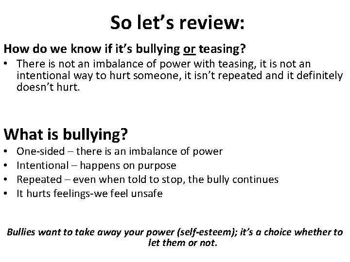 So let's review: How do we know if it's bullying or teasing? • There