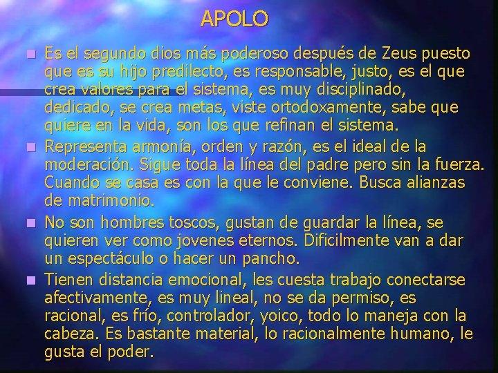 APOLO Es el segundo dios más poderoso después de Zeus puesto que es su