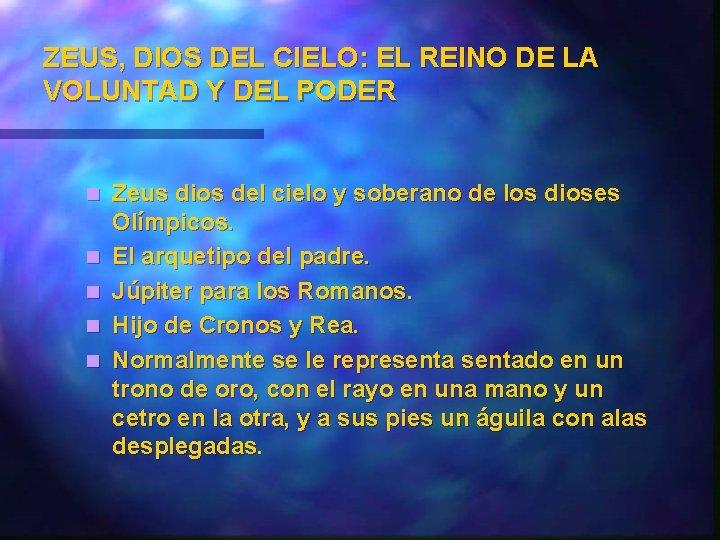 ZEUS, DIOS DEL CIELO: EL REINO DE LA VOLUNTAD Y DEL PODER n n