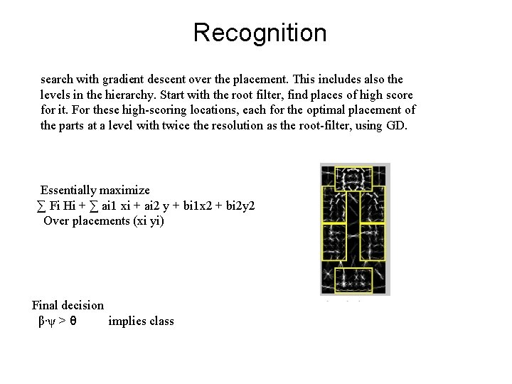 Recognition search with gradient descent over the placement. This includes also the levels in