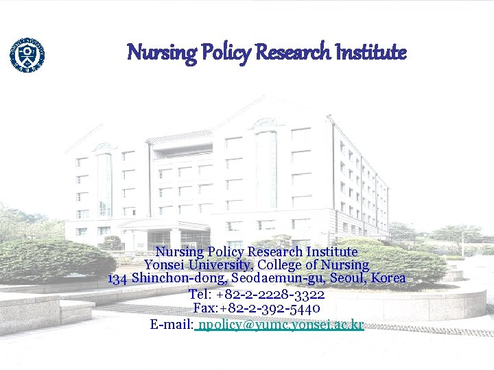 Nursing Policy Research Institute Yonsei University, College of Nursing 134 Shinchon-dong, Seodaemun-gu, Seoul, Korea