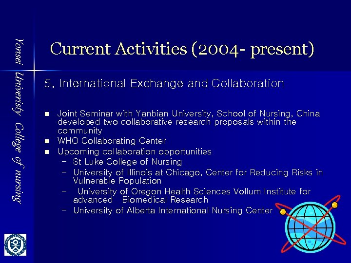 Yonsei Univeristy College of nursing Current Activities (2004 - present) 5. International Exchange and