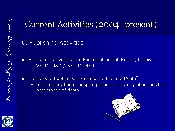 Yonsei Univeristy College of nursing Current Activities (2004 - present) 6. Publishing Activities n