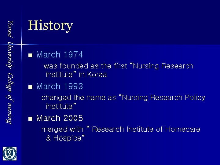 Yonsei Univeristy College of nursing History n March 1974 was founded as the first