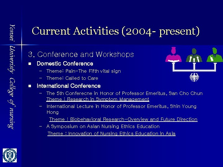 Yonsei Univeristy College of nursing Current Activities (2004 - present) 3. Conference and Workshops