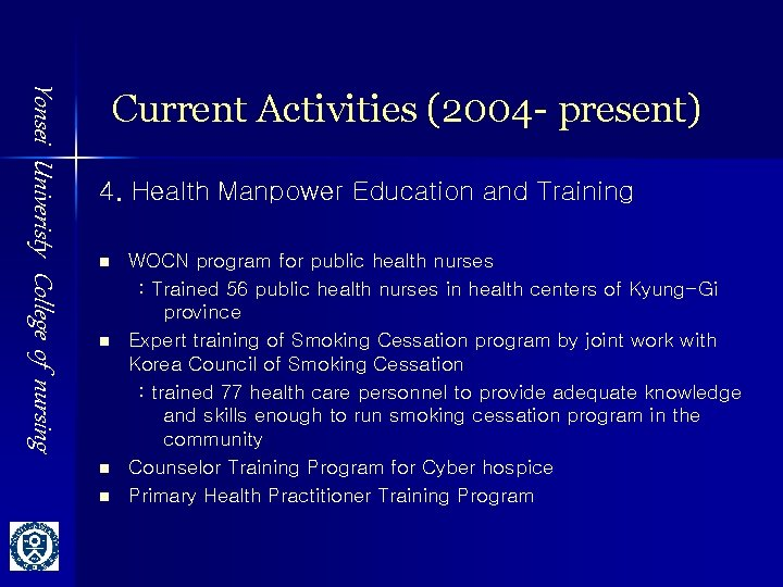 Yonsei Univeristy College of nursing Current Activities (2004 - present) 4. Health Manpower Education