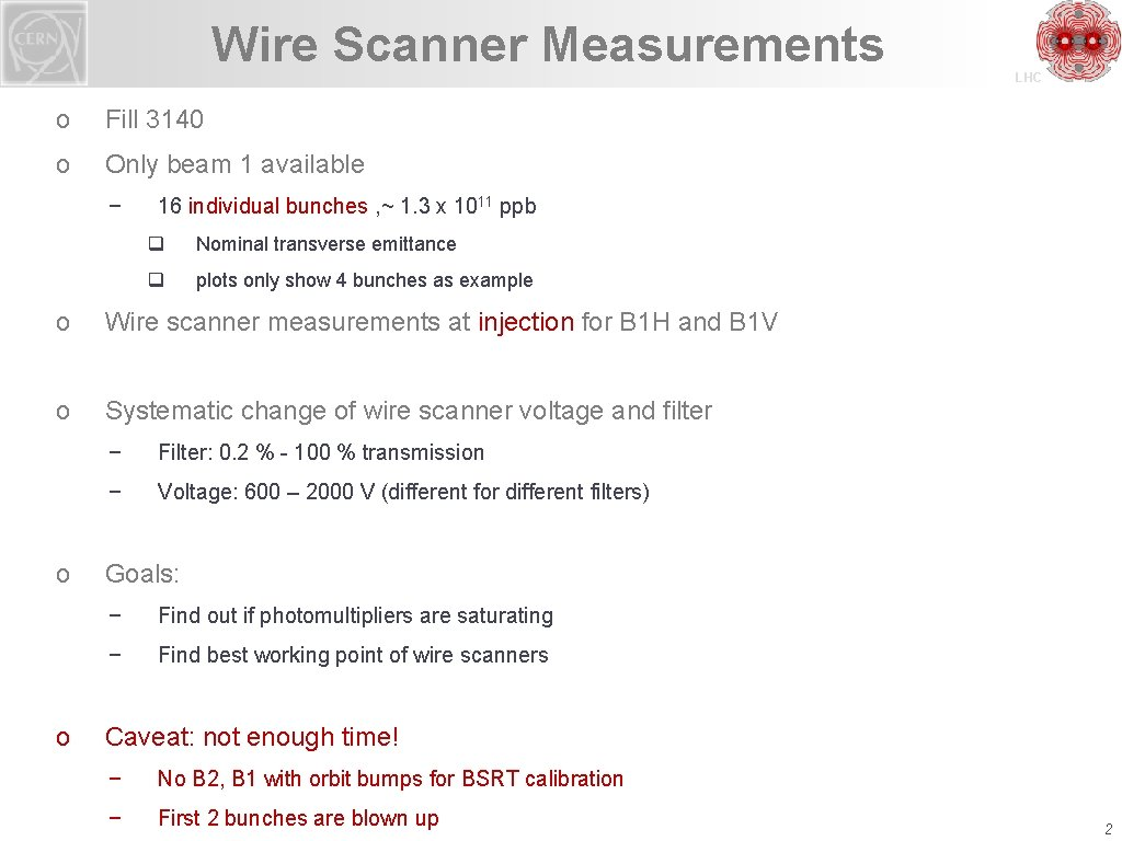 Wire Scanner Measurements o Fill 3140 o Only beam 1 available − 16 individual