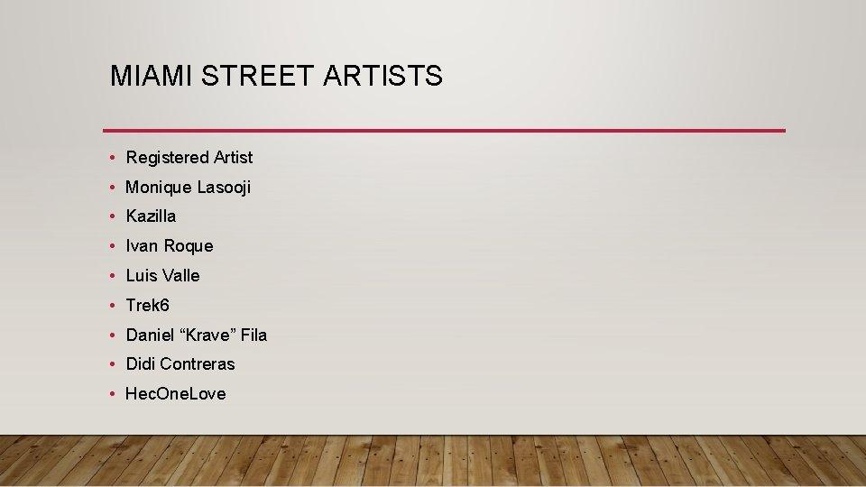 MIAMI STREET ARTISTS • Registered Artist • Monique Lasooji • Kazilla • Ivan Roque