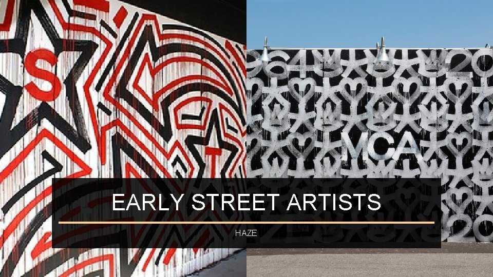 EARLY STREET ARTISTS HAZE
