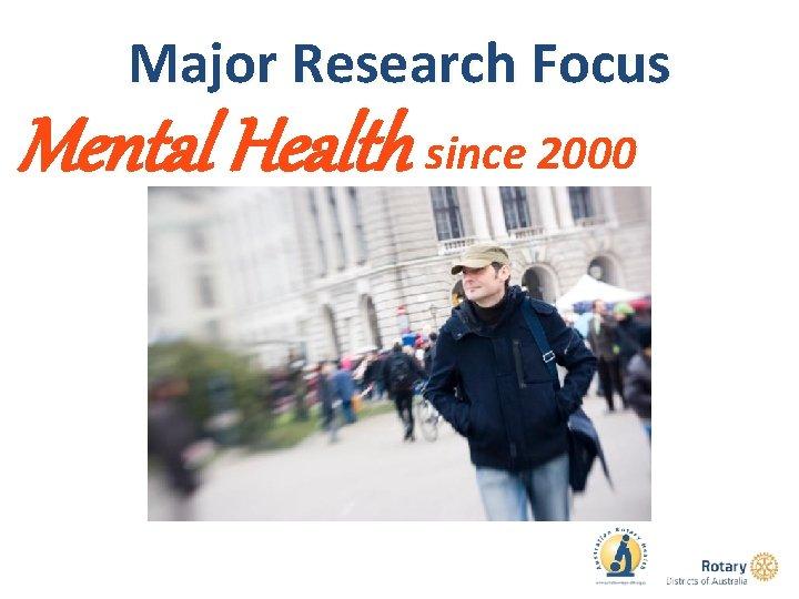 Major Research Focus Mental Health since 2000