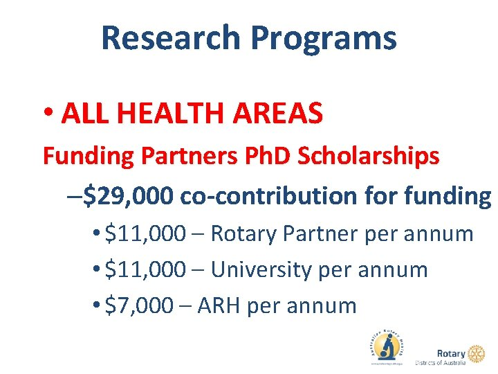 Research Programs • ALL HEALTH AREAS Funding Partners Ph. D Scholarships –$29, 000 co-contribution
