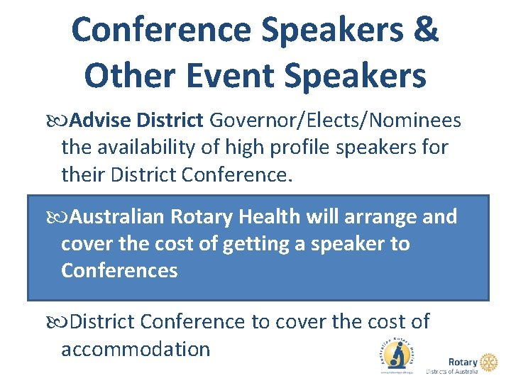 Conference Speakers & Other Event Speakers Advise District Governor/Elects/Nominees the availability of high profile