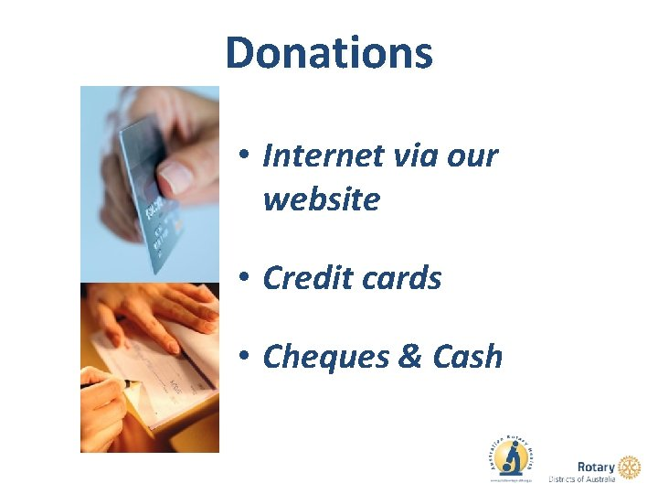 Donations • Internet via our website • Credit cards • Cheques & Cash