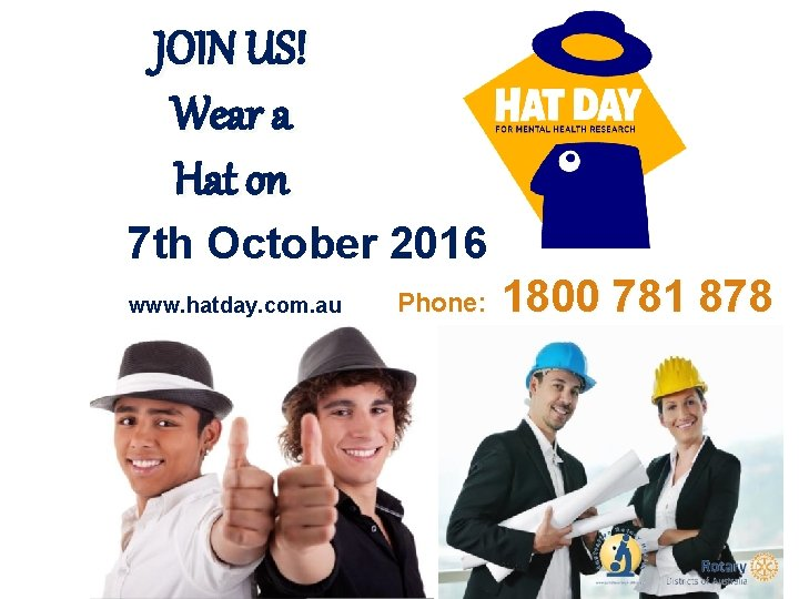 JOIN US! Wear a Hat on 7 th October 2016 www. hatday. com. au