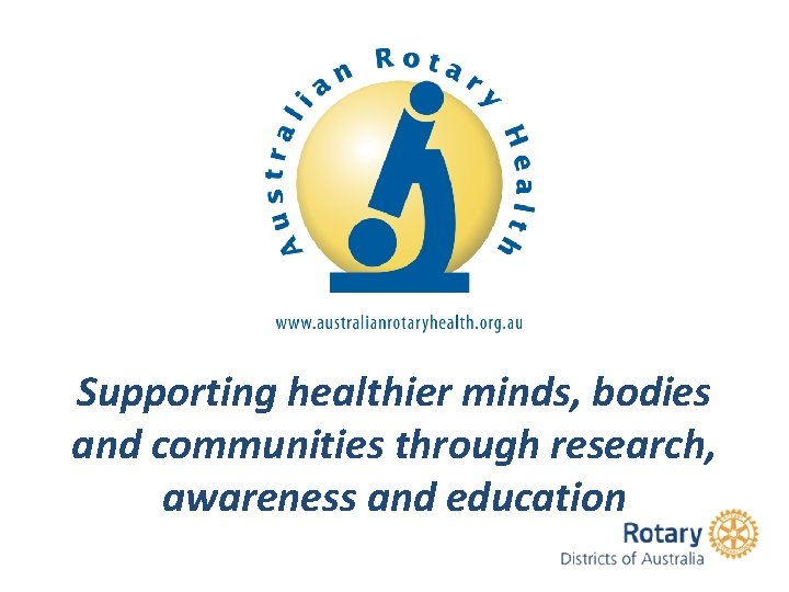 Supporting healthier minds, bodies and communities through research, awareness and education