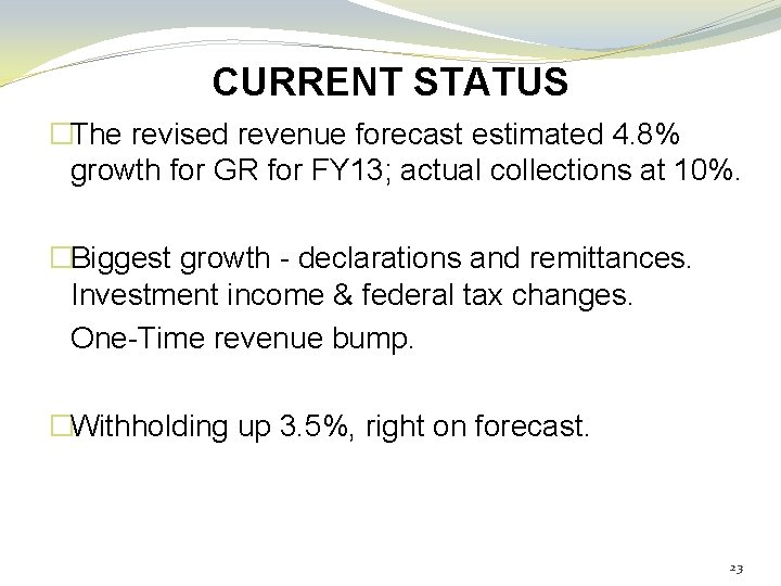 CURRENT STATUS �The revised revenue forecast estimated 4. 8% growth for GR for FY