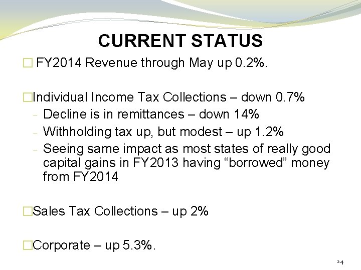 CURRENT STATUS � FY 2014 Revenue through May up 0. 2%. �Individual Income Tax