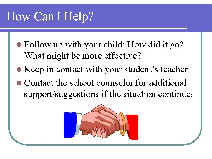 How Can I Help? l Follow up with your child: How did it go?