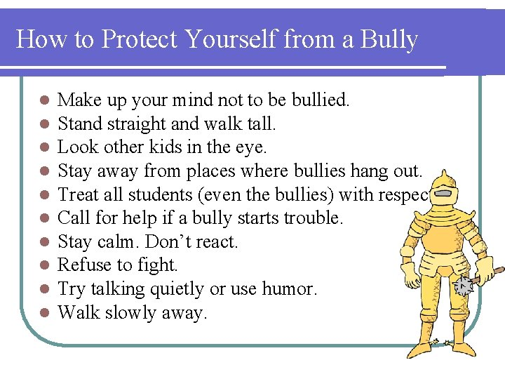 How to Protect Yourself from a Bully l l l l l Make up