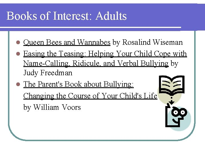 Books of Interest: Adults Queen Bees and Wannabes by Rosalind Wiseman l Easing the