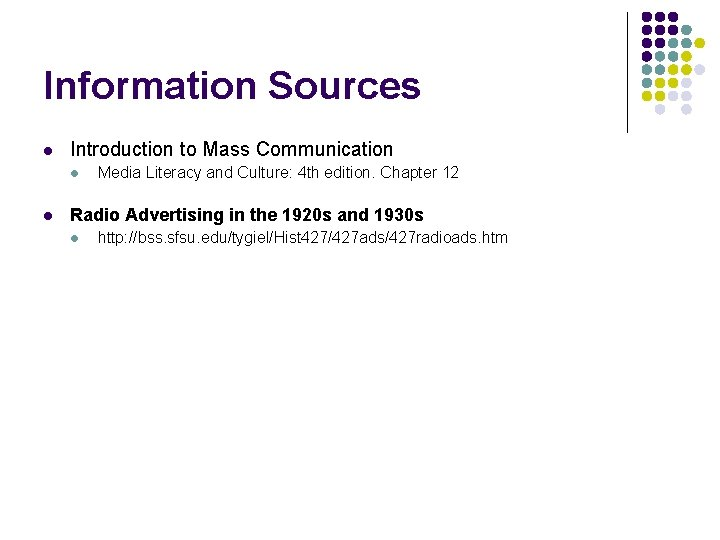 Information Sources l Introduction to Mass Communication l l Media Literacy and Culture: 4
