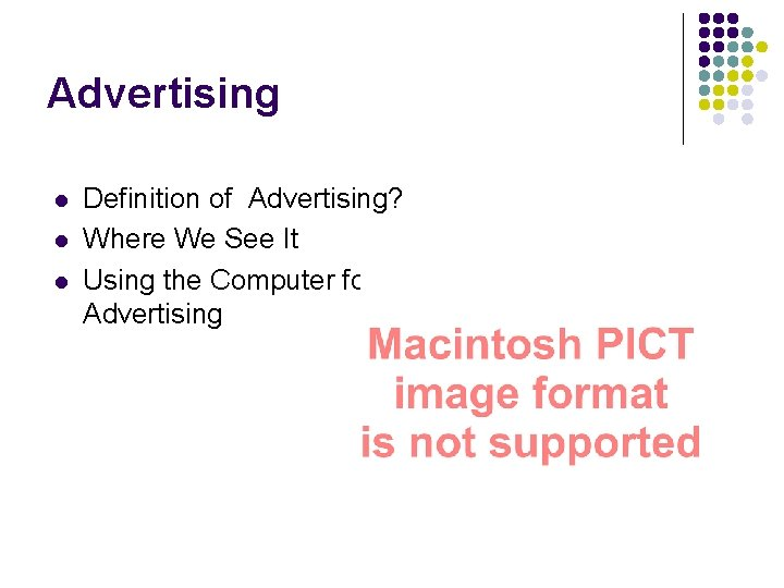 Advertising l l l Definition of Advertising? Where We See It Using the Computer