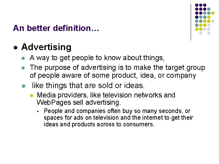 An better definition… l Advertising l l l A way to get people to