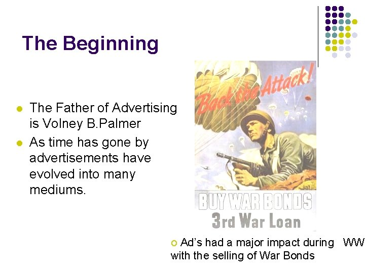 The Beginning l l The Father of Advertising is Volney B. Palmer As time