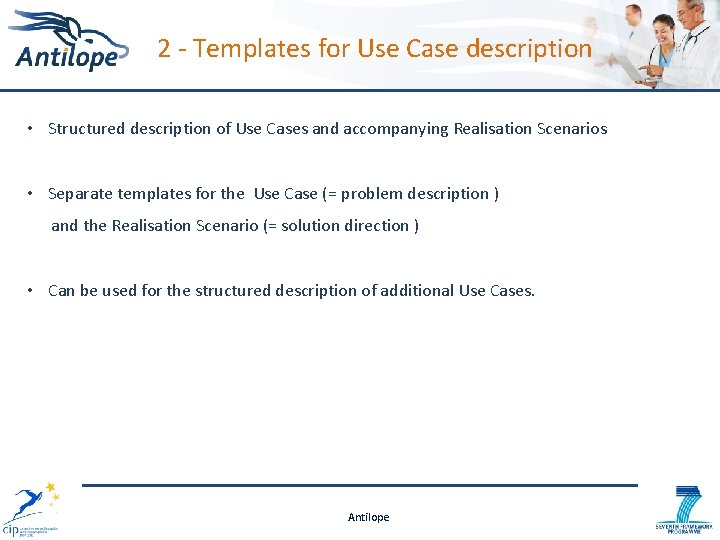 2 - Templates for Use Case description • Structured description of Use Cases and