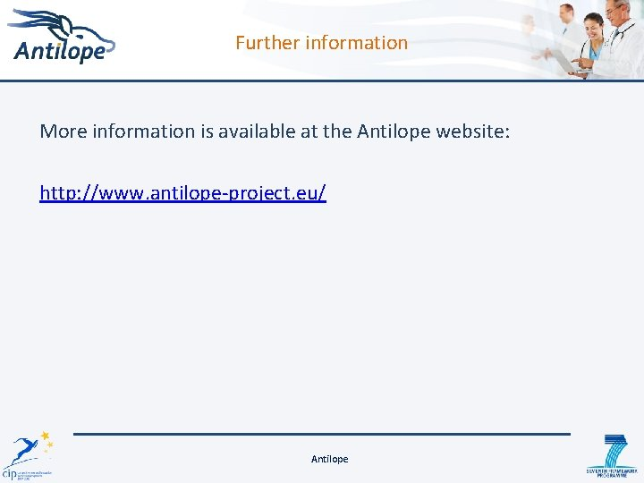 Further information More information is available at the Antilope website: http: //www. antilope-project. eu/