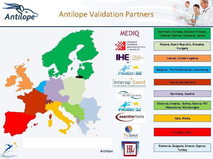 Antilope Validation Partners Denmark, Norway, Sweden Finland, Iceland, Estonia, Lithuania, Latvia Poland, Czech Republic,