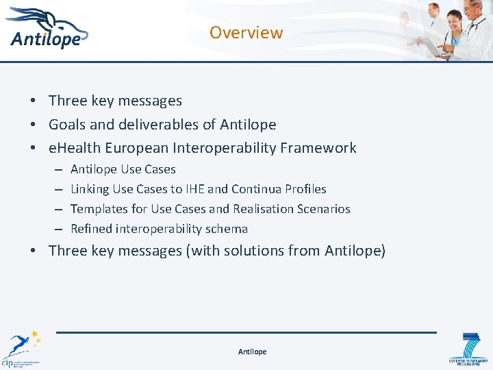 Overview • Three key messages • Goals and deliverables of Antilope • e. Health